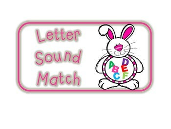 Easter Bunny Letter Sound Match Activity