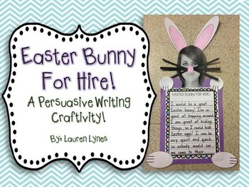 Easter Bunny for Hire! {A Persuasive Writing Craftivity}
