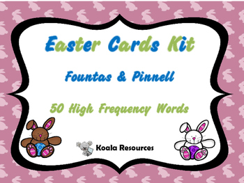 Easter Cards Kit Fountas and Pinnell 50 High Frequency Words by Koala Resources