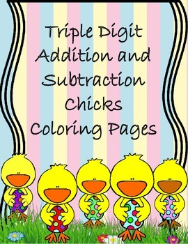 Easter Chick with Egg Color by Number-- Triple Digit Addition and Subtraction