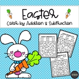 Easter Color by Addition & Subtraction | Distance Learning