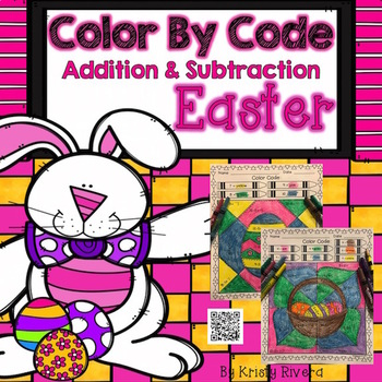Easter Color by Code:  Addition and Subtraction