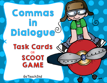 Commas in Dialogue- Task Cards or SCOOT GAME
