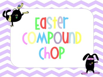 Easter Compound Chopping