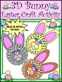 Easter Craft Activity: 3D Easter Bunny Spring Craft Activity - BW Version