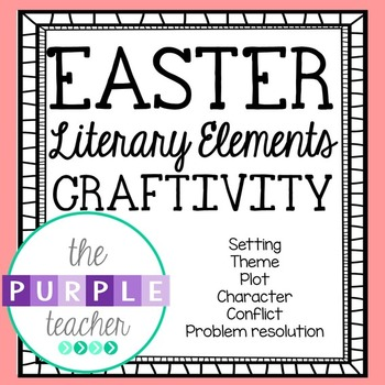Easter Literary Elements Craftivity