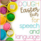 Easter DOUGH Fun for Speech & Language