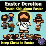 Easter Devotions | Teach Your Kids About Jesus and Easter