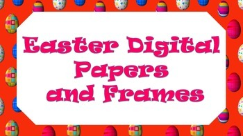 Easter Digital Papers and Frames