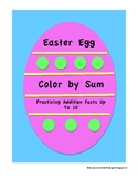 """Easter Egg Addition Practice-""""Color by Sums up to 10""""-for"""