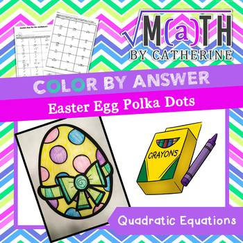Easter Egg Color by Answer Quadratic Equations (polka dots)