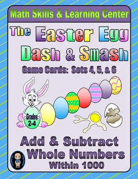 Easter Egg Dash & Smash Game Cards (Add & Subtract Within 1000) Sets 4-5-6