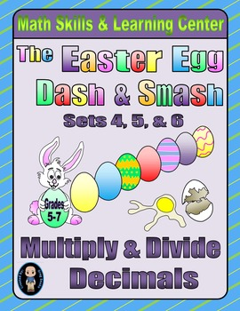 Easter Egg Dash & Smash Game Cards (Multiply & Divide Decimals) Sets 4-5-6