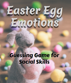 Easter Egg Emotions - A Social Skills Guessing Game