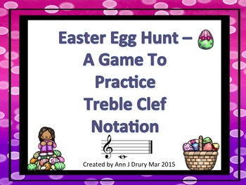 Easter Egg Hunt - A Game for Practicing Treble Clef Notation
