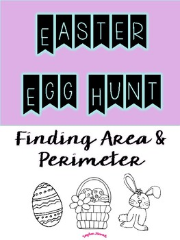 Easter Egg Hunt - Finding Area and Perimeter!
