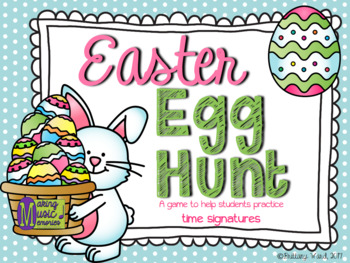 Easter Egg Hunt - Games/Activities for 2/4, 3/4, 4/4, 6/8 Time Signatures