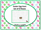 Easter Egg Hunt-Set of 8 Mazes Early Finishers, Morning Work, Centers