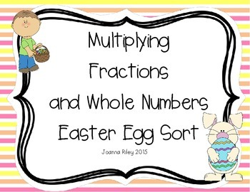 Easter Egg Sort - Multiplying Fractions and Whole Numbers