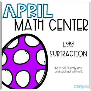 Easter Egg Subtraction within 10 Kindergarten April Math Center