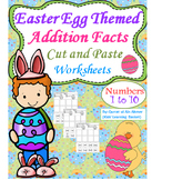 Easter Egg Themed Addition Facts Cut and Paste Worksheets (1-10)