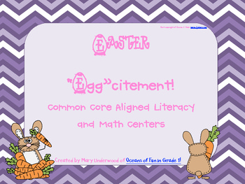 Easter Eggcitement: Common Core Aligned Literacy and Math Centers