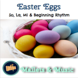Easter Eggs: A Song to Practice So, Mi, La and Beginning Rhythms