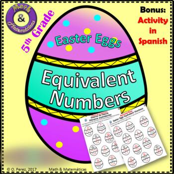 Spring Activity Equivalent Numbers-Primavera- numeros equivalentes-5th grade