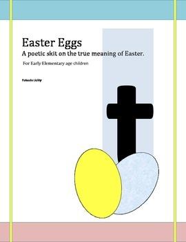Easter Eggs (poetic, Christian skit)