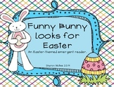 Easter Emergent Reader:  Funny Bunny Looks for Easter