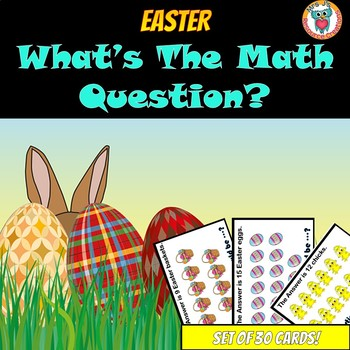 Easter FREE Math Activity - What's the Math Question? (Set of 30 Cards)