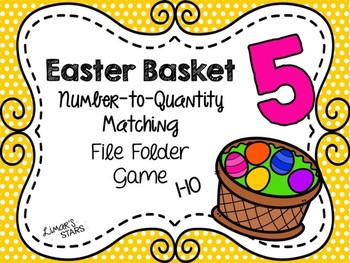 Easter File Folder Game: Number to Quantity Matching 1-10