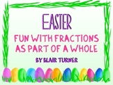 Easter Fun With Fractions as Part of a WHOLE