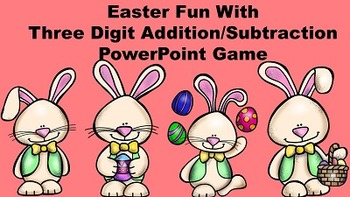 Easter Fun With Three Digit Addition/Subtraction -  PowerPoint Game