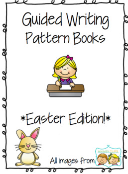 Easter Guided Writing Pattern Prompts for Emerging Writers