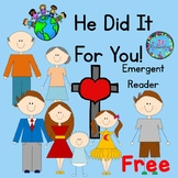 Easter - He Did It For You!  Emergent Reader