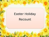 Easter Holiday Recount Writing