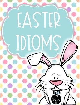 Easter Idioms Literacy Center