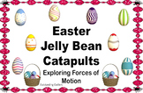 Easter Jelly Bean Catapults: Exploring Forces and Motion!