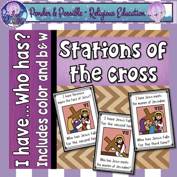 Easter ~ Good Friday ~ The Stations of the Cross I have / Who has ~ Bible Theme