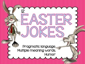 Easter Jokes: Pragmatic language, multiple meaning words, humor