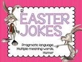 Easter Jokes: Pragmatic language, multiple meaning words, humor