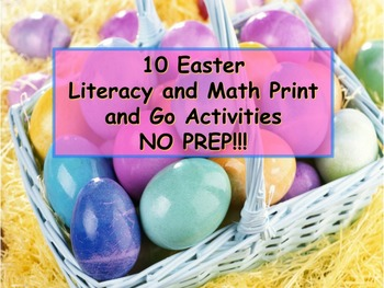 10 Easter Literacy and Math Printable Activities - PRINT and GO - NO PREP!!