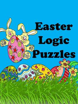 Easter Logic Puzzles ~ 5 puzzles ~ No Prep