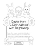 """Easter Math"" 2 Digit Addition With Regrouping - Common Core - Fun! (black line)"