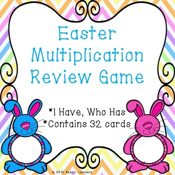 I Have Who Has Easter Multiplication Game