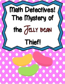 Easter Math Detectives: Mystery of the Jelly Bean Thief