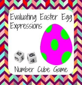 Easter Math - Easter Egg Number Cube Game - Evaluating Expressions