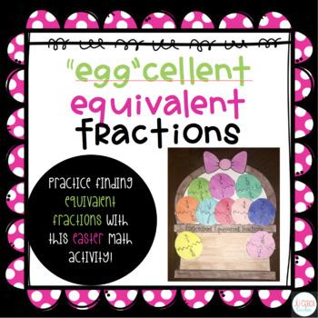 Easter Math: Eggcellent Equivalent Fractions