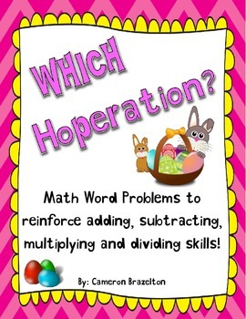 Easter Math Word Problems (Basic Operations, Add, Subtract, Multiply, Divide)